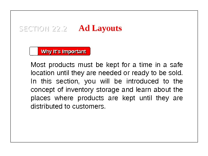 Why It's Important Most products must be kept for a time in a safe location until