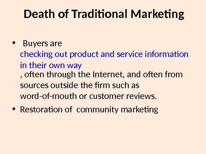 Death of Traditional Marketing •  Buyers are checking out product and service information in their