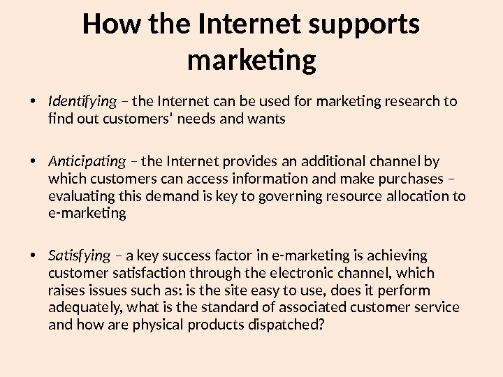 How the Internet supports marketing • Identifying – the Internet can be used for marketing research