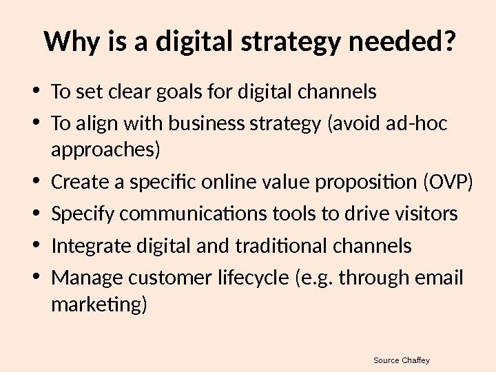 Why is a digital strategy needed?  • To set clear goals for digital channels •