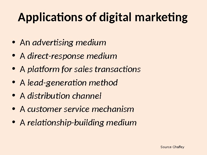 Applications of digital marketing • An advertising medium • A direct-response medium • A platform for
