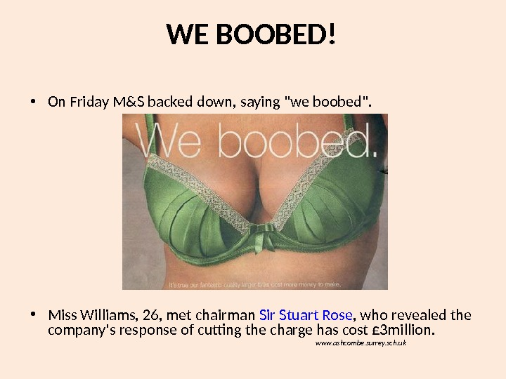 WE BOOBED! • On Friday M&S backed down, saying we boobed.  • Miss Williams, 26,