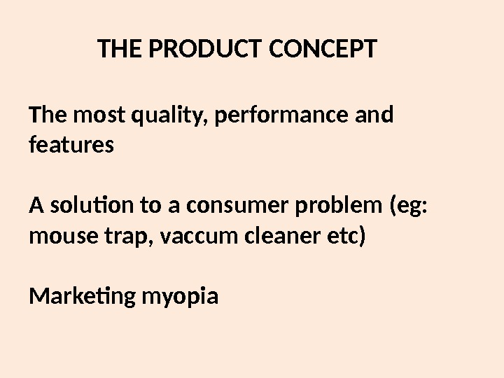 THE PRODUCT CONCEPT The most quality, performance and features A solution to a consumer problem