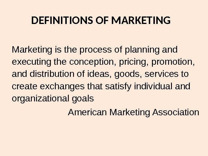 Marketing is the process of planning and executing the conception, pricing, promotion,  and distribution of
