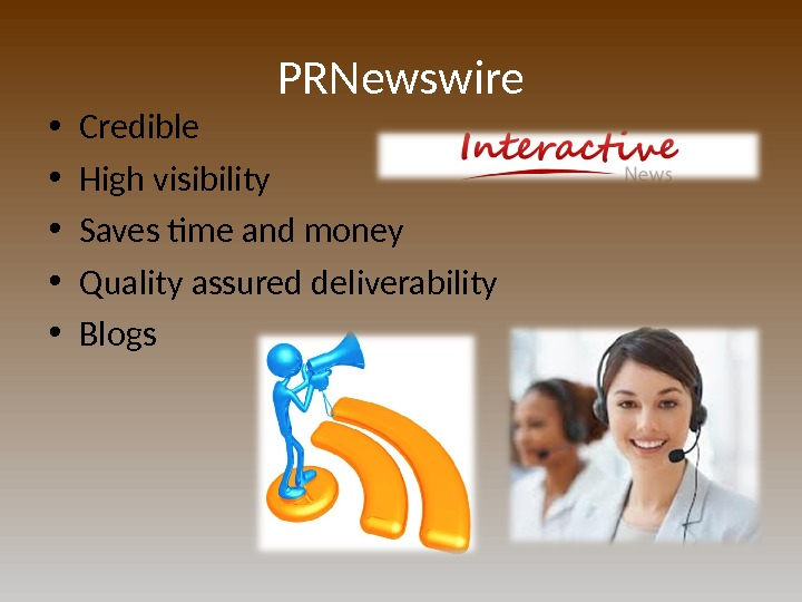 PRNewswire • Credible • High visibility • Saves time and money • Quality assured deliverability •