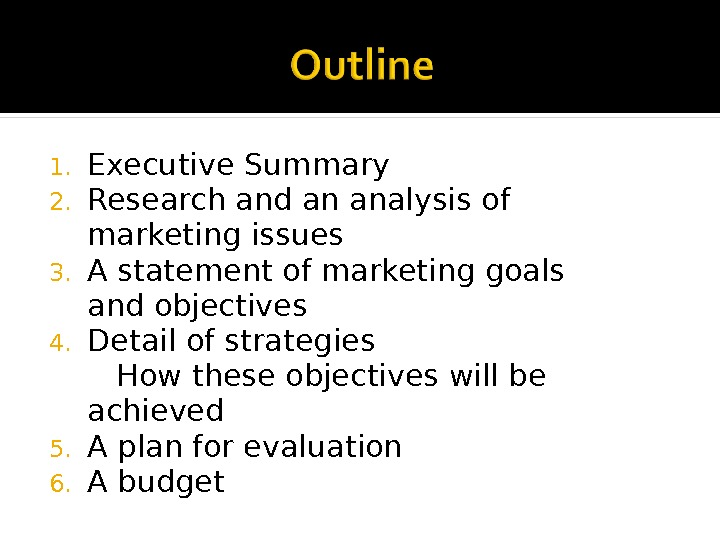 1. Executive Summary 2. Research and an analysis of marketing issues 3. A statement of marketing