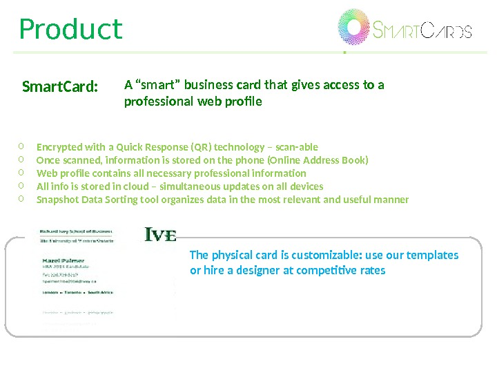"Smart. Card:  A ""smart"" business card that gives access to a professional web profile o"