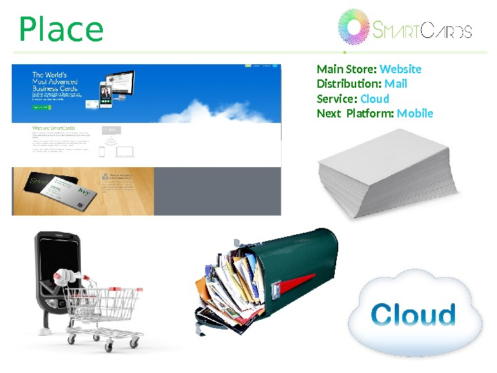 Place Main Store:  Website Distribution:  Mail Service:  Cloud Next Platform:  Mobile