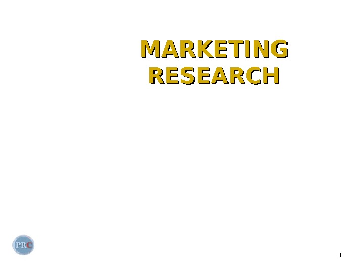 1 MARKETING RESEARCH