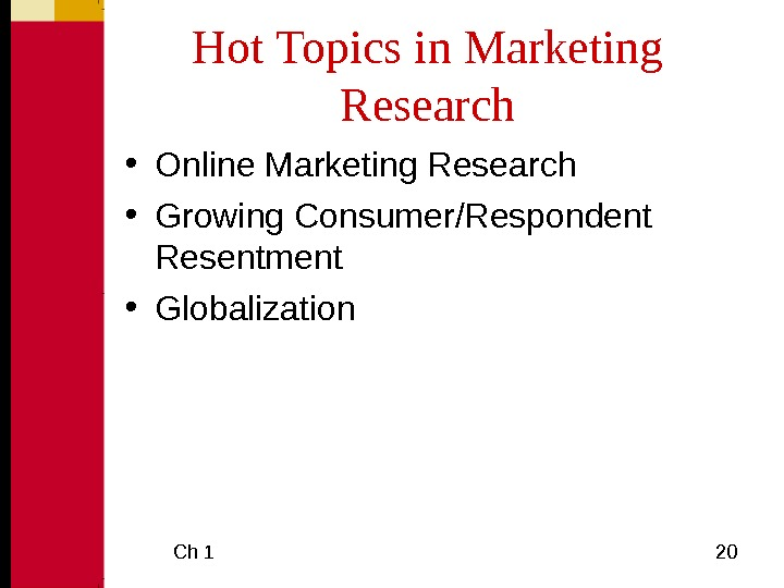 Ch 1  20 Hot Topics in Marketing Research • Online Marketing Research • Growing