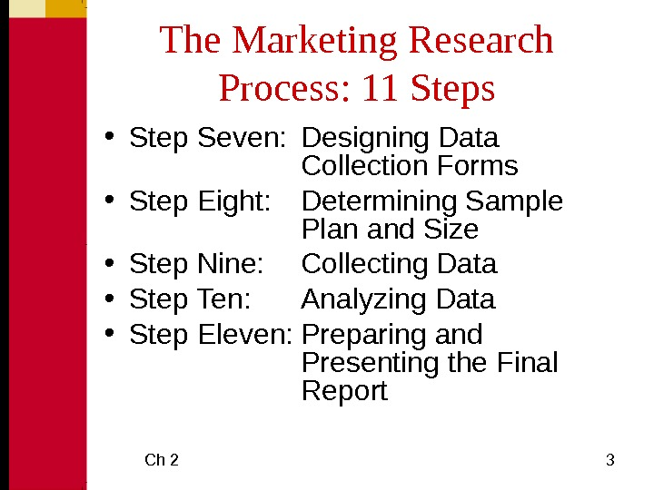 Ch 2 3 The Marketing Research Process: 11 Steps • Step Seven: Designing Data Collection Forms