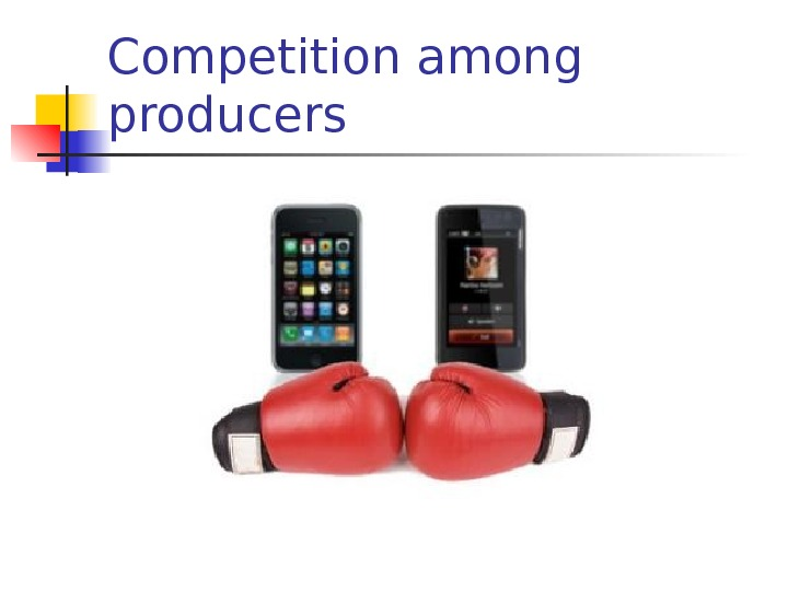 Competition among producers