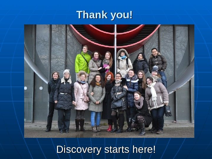 Thank you!  Discovery starts here!