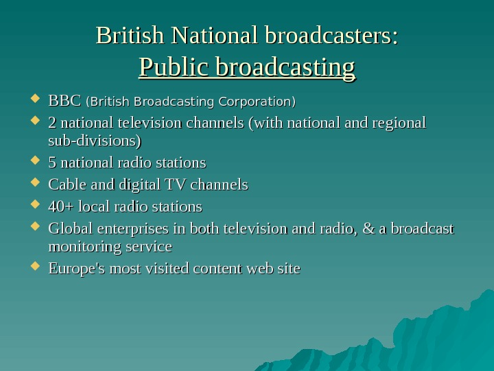 British National broadcasters : : Public broadcasting BBC (British Broadcasting Corporation) 22 national television channels (with