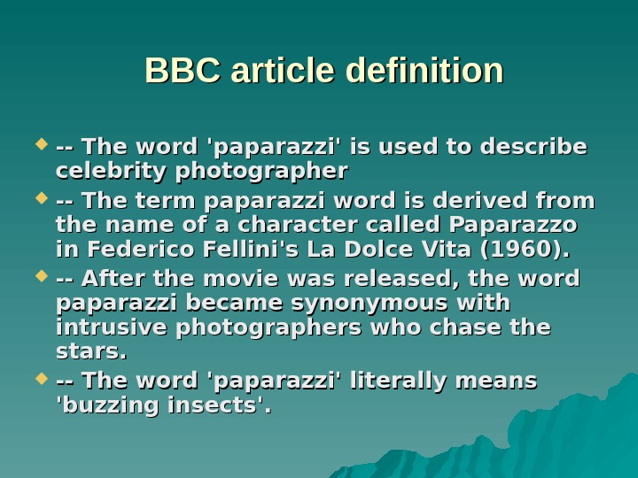 BBC article definition -- The word 'paparazzi' is used to describe celebrity photographer --