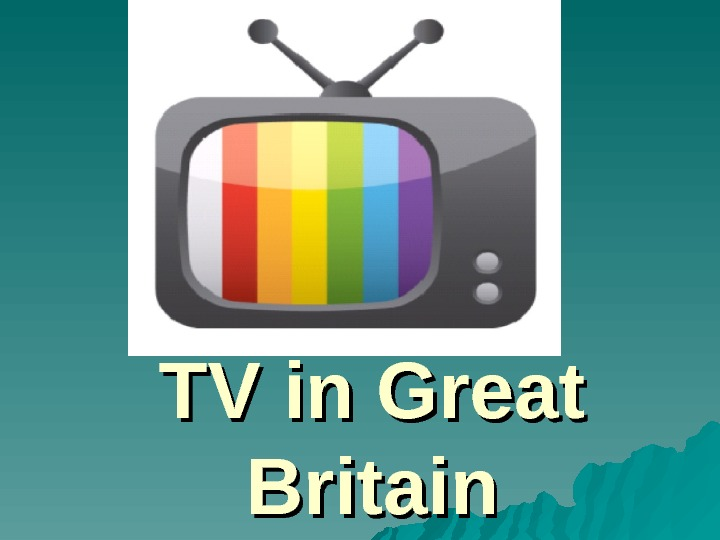 TV in Great Britain