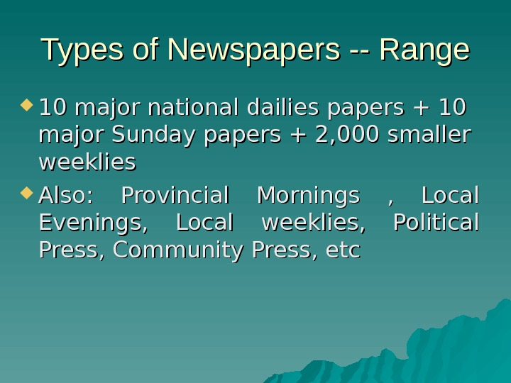 Types of Newspapers -- Range 10 major national dailies papers + 10 major Sunday papers +