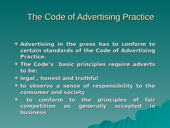 The Code of Advertising Practice Advertising in the press has to conform to
