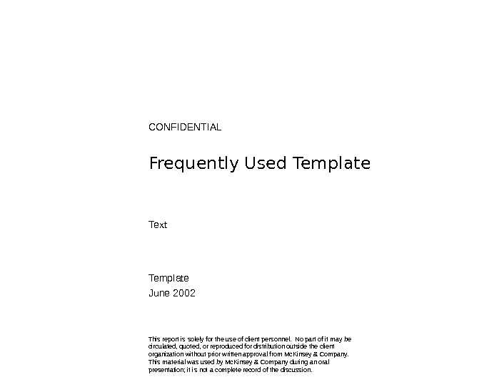 CONFIDENTIAL Frequently Used Template Text Template June 2002 This report is solely for the use of