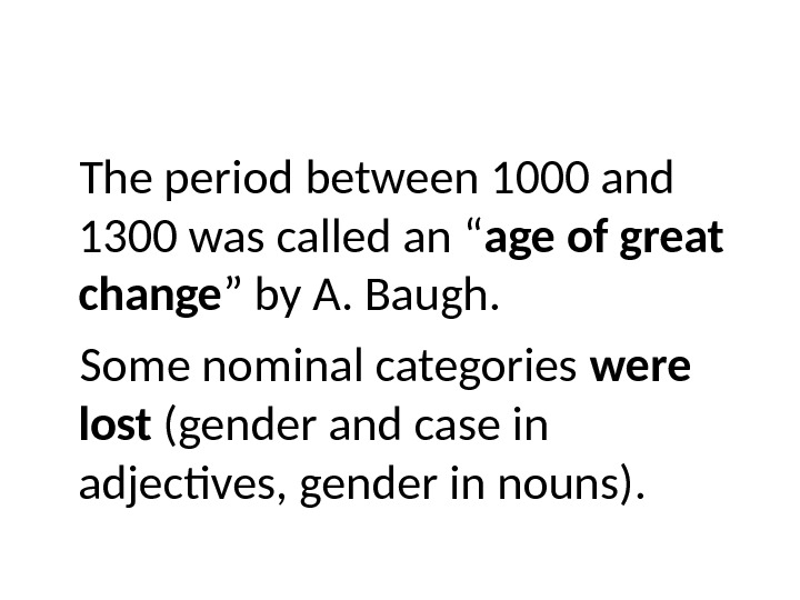 "The period between 1000 and 1300 was called an "" age of great  change """