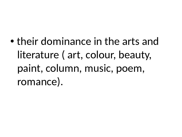 their dominance in the arts and literature ( art, colour, beauty,  paint, column,