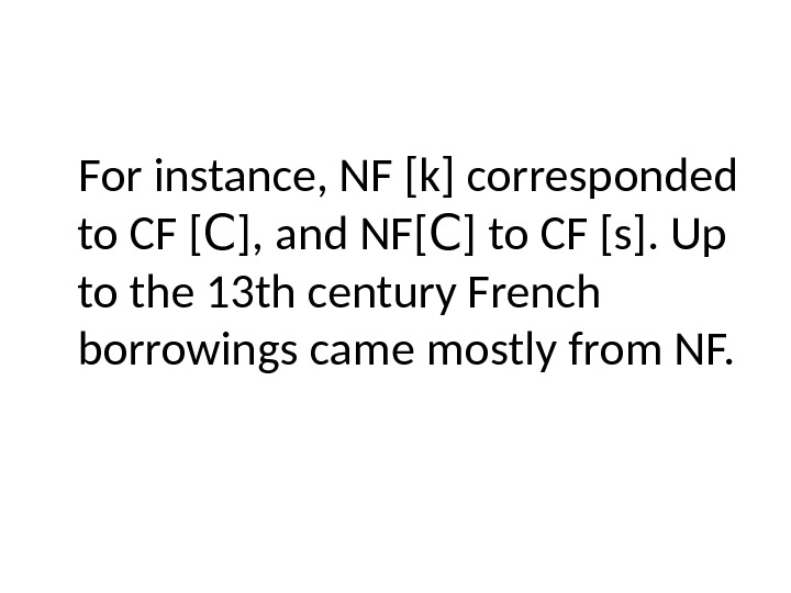 For instance, NF [k] corresponded to CF [ C ], and NF[ C ] to CF