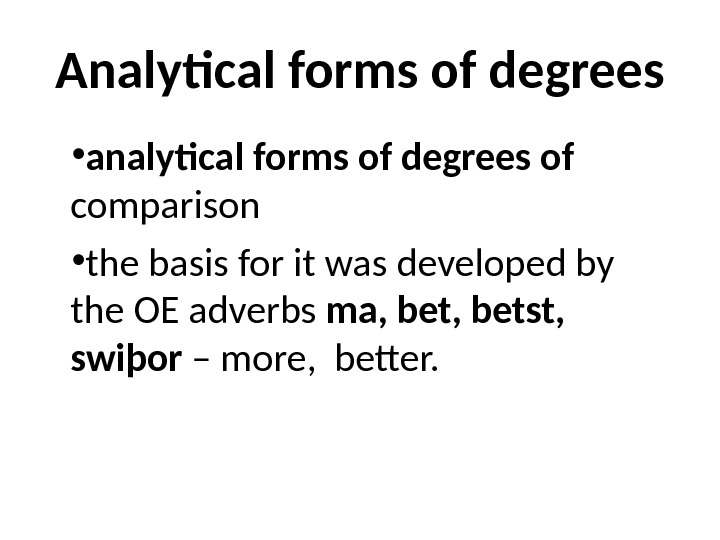 Analytical forms of degrees • analytical forms of degrees of  comparison • the basis for
