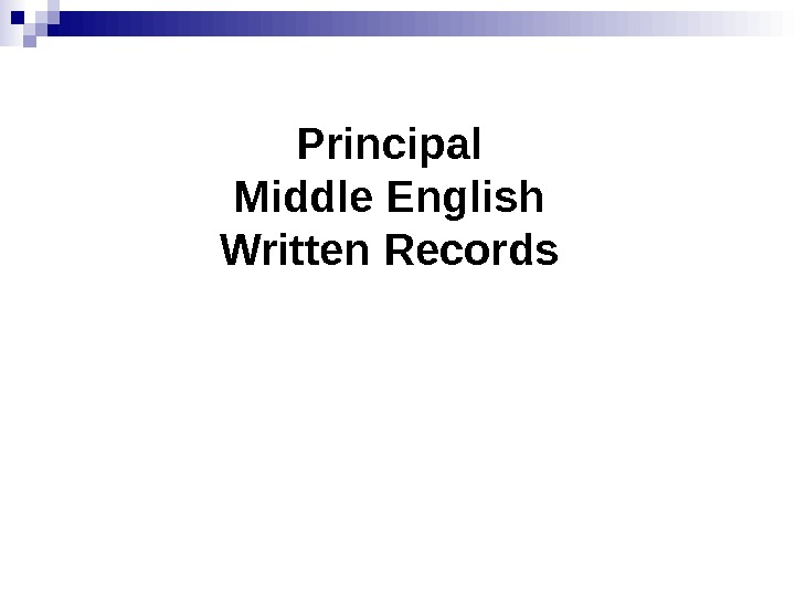 Principal Middle English Written Records