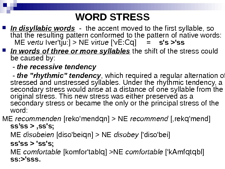 WORD STRESS In disyllabic words  - the accent moved to the first syllable, so that