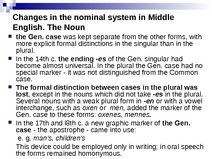 Changes in the nominal system in Middle English. The Noun the Gen. case was kept separate
