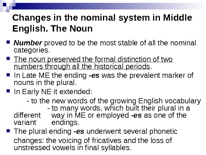 Changes in the nominal system in Middle English. The Noun Number proved to be the most