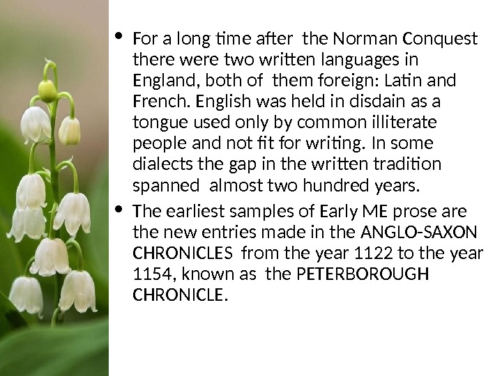 • For a long time after the Norman Conquest  there were two written languages