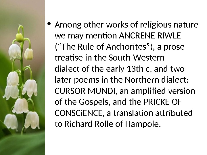 "• Among other works of religious nature we may mention ANCRENE RIWLE (""The Rule of"