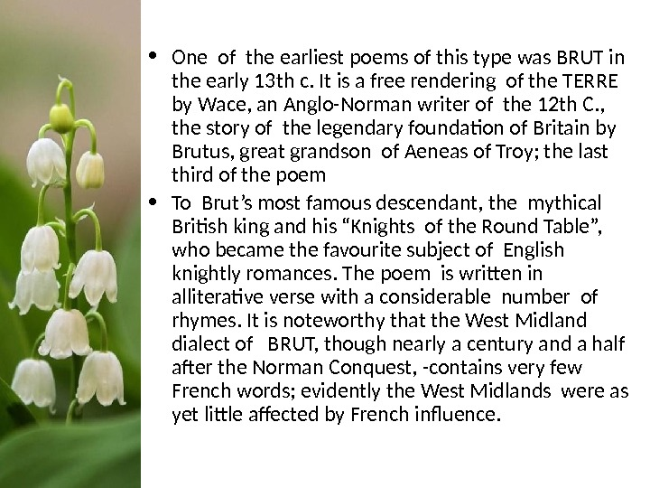 • One of the earliest poems of this type was BRUT in  the early