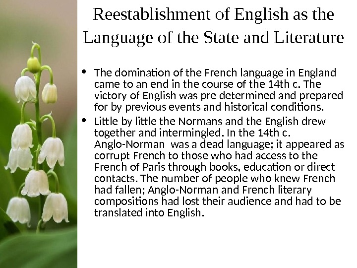 Reestablishment of English as the Language of the State and Literature  • The domination of