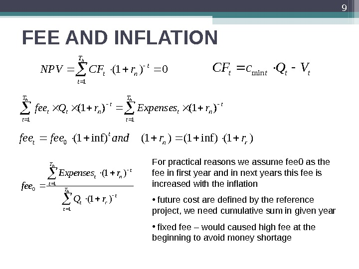 FEE AND INFLATION 9  h. T t t ntr. CFNPV 10)1( tttt VQc. CF min