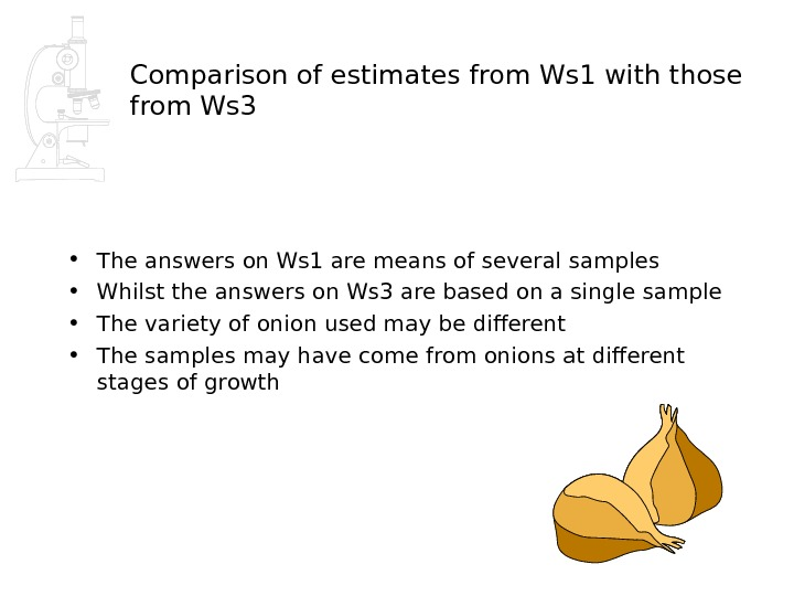 Comparison of estimates from Ws 1 with those from Ws 3 • The answers on Ws