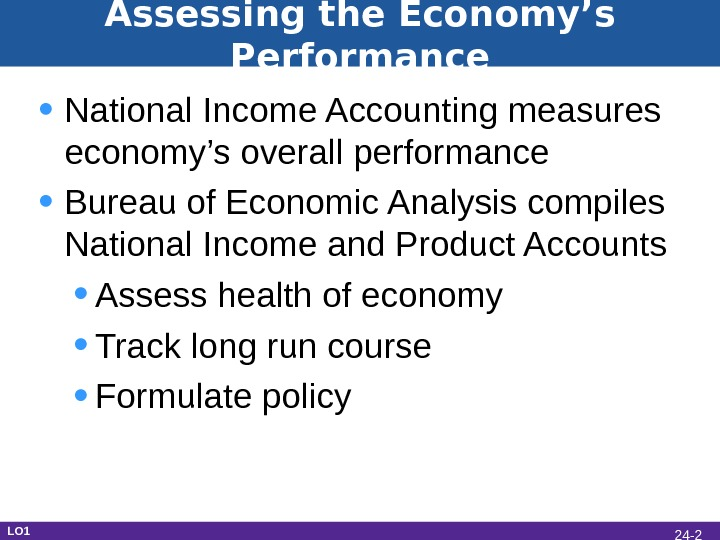 • National Income Accounting measures economy's overall performance • Bureau of Economic Analysis compiles National