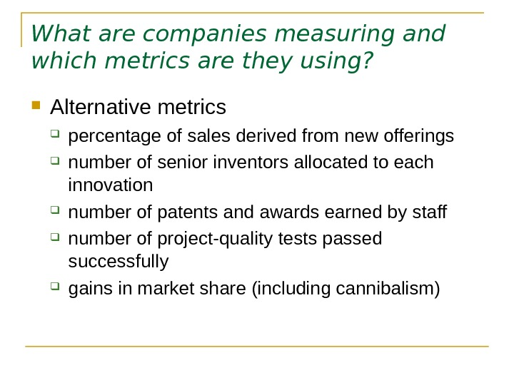 What are companies measuring and which metrics are they using?  Alternative metrics percentage