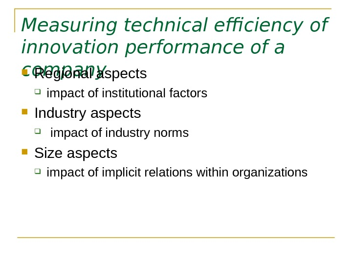 Measuring technical efficiency of innovation performance of a company Regional aspects  impact of