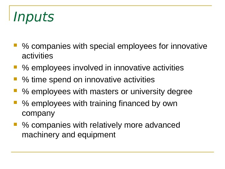 Inputs  companies with special employees for innovative activities  employees involved in innovative