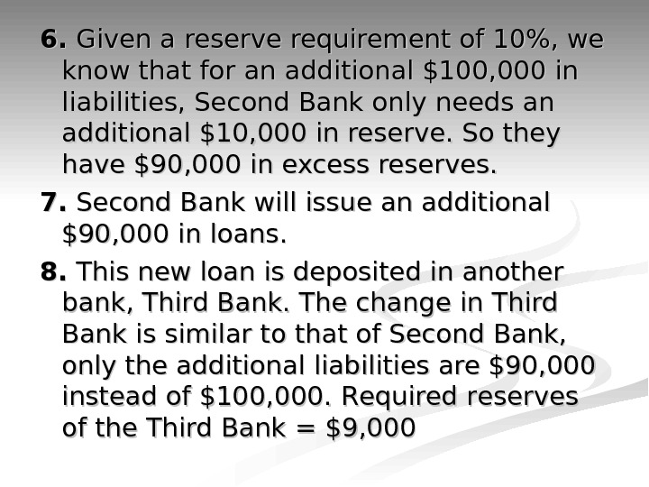 6. 6.  Given a reserve requirement of 10, we know that for an additional $100,