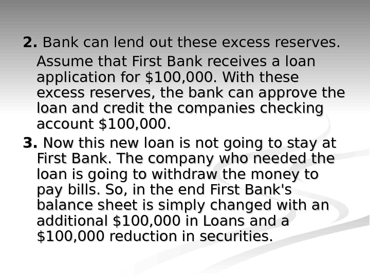 2. 2.  Bank can lend out these excess reserves. Assume that First Bank receives a