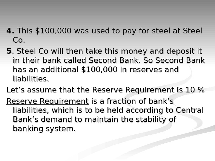 4. 4.  This $100, 000 was used to pay for steel at Steel Co. 55.