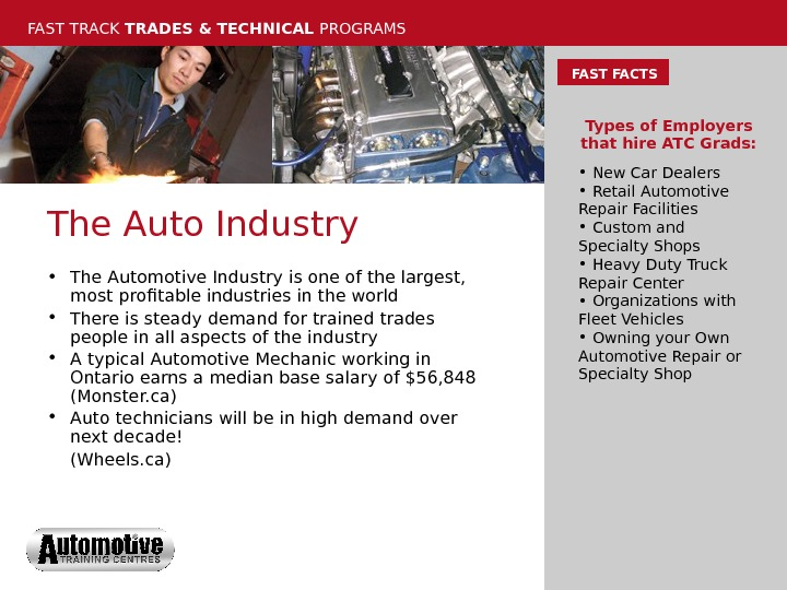 FAST TRACK TRADES & TECHNICAL PROGRAMS The Auto Industry • The Automotive Industry is one