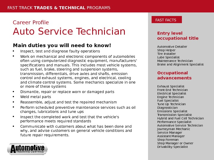 FAST TRACK TRADES & TECHNICAL PROGRAMS Career Profile Auto Service Technician Main duties you will