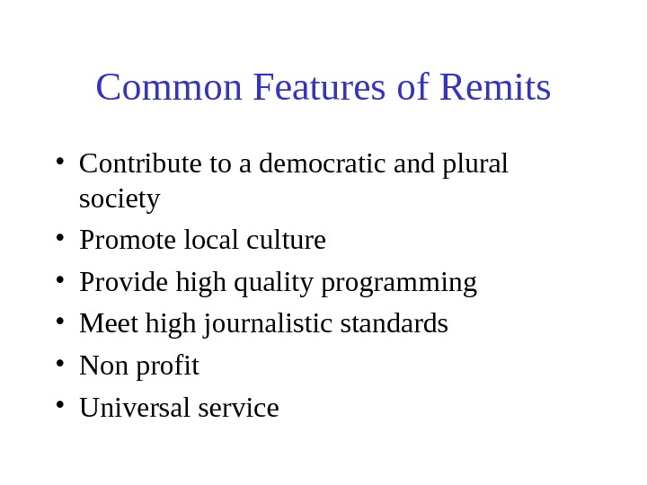 Common Features of Remits • Contribute to a democratic and plural society • Promote