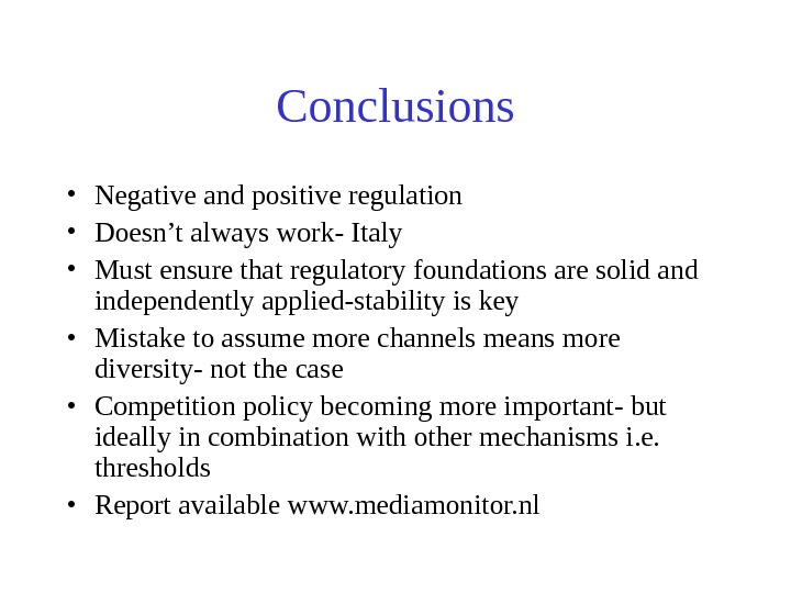 Conclusions • Negative and positive regulation • Doesn't always work- Italy • Must ensure
