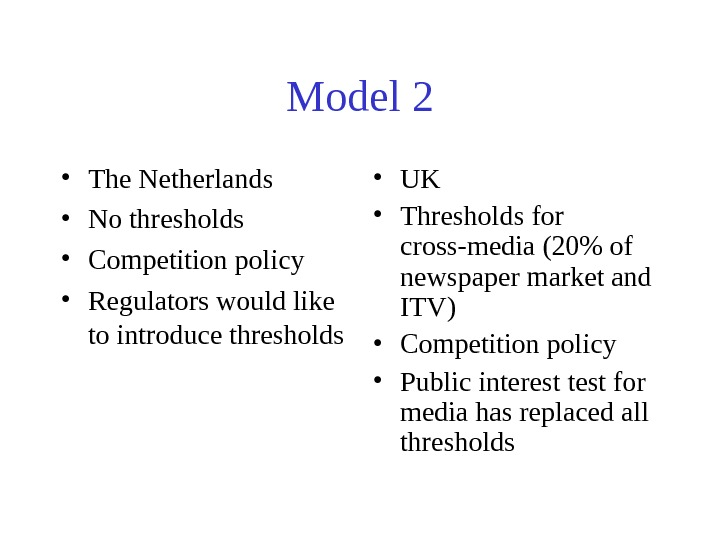 Model 2 • The Netherlands • No thresholds • Competition policy • Regulators would