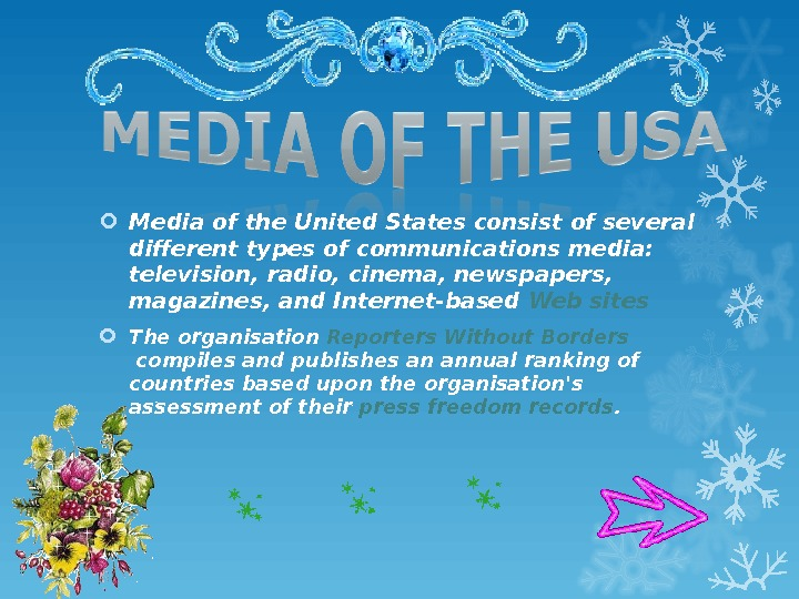 Media of the United Statesconsist of several different types of communications media:  television, radio,
